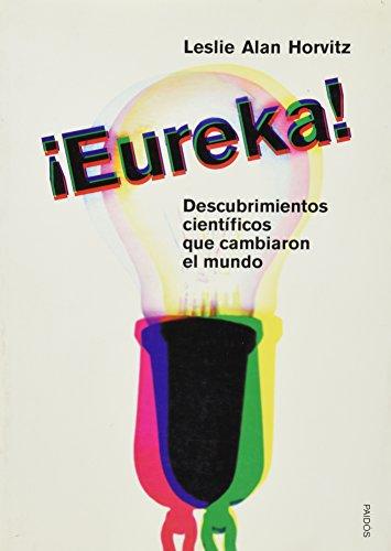 9788449313547: Eureka. Descubrimientos Cientificos Que Cambiaron El Mundo (Spanish Edition)