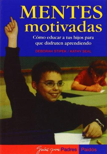 9788449313578: Mentes motivadas: Cómo educar a tus hijos para que disfruten aprendiendo (Guías para Padres)