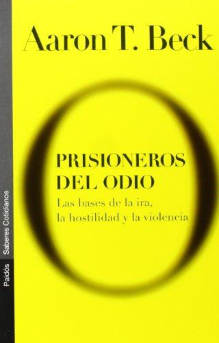 9788449313608: 38: Prisioneros del odio: Las bases de la ira, la hostilidad y la violencia (Psicología Hoy)
