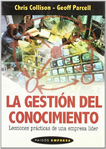 9788449313677: La Gestion Del Conocimiento/ Learning to Fly: Lecciones Practicas De Una Empresa Lider / Practical Knowledge Management from Some of the World's ... Empresa / Business Paidos) (Spanish Edition)