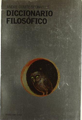 Diccionario filosofico / Philosophical Dictionary (Spanish Edition) (8449314089) by Andre Comte-Sponville