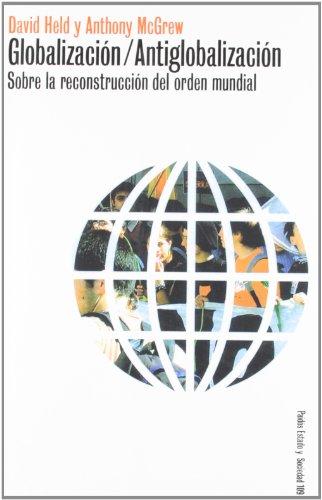 9788449314155: Globalizacion/antiglobalizacion (Estado Y Sociedad (paidos))