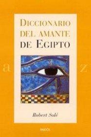 Diccionario del amante de Egipto / Egyptian Lover's Dictionary (Spanish Edition): Robert ...