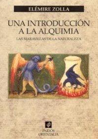 9788449314834: Una introduccion a la alquimia / An Introduction to Alchemy: Las maravillas de la naturaleza / The Wonders of Nature