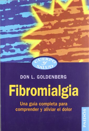 FIBROMIALGIA: Una guía completa para comprender y aliviar el dolor: Don L. Goldenberg