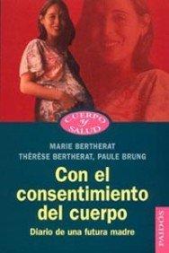 9788449315046: Con el consentimiento del cuerpo/ With the Body's Consent (Spanish Edition)