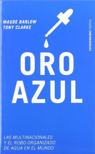 9788449315350: Oro azul: Las multinacionales y el robo organizado del agua (Estado y Sociedad)
