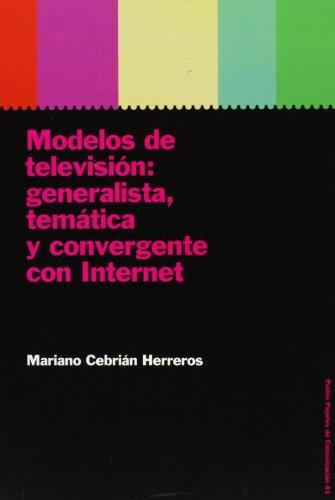 9788449315374: Modelos de television / Models TV: Generalista, Tematica Y Convergente Con Internet / General, Thematic and Convergent Internet (Spanish Edition)