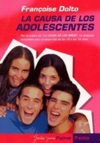 9788449315398: La causa de los adolescentes: Por la autora de La causa de los niños, un proyecto humanista (Guías para Padres)