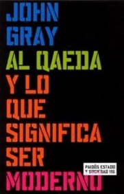 9788449315428: Al Qaeda y lo que significa ser moderno / Al Qaeda and What it Means to Be Modern (Spanish Edition)