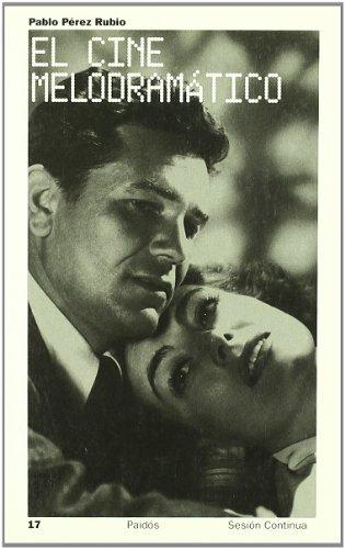 9788449315619: El Cine Melodramatico/Melodramatic Cinema (Spanish Edition)