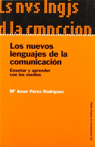9788449315701: Los Nuevos Lenguajes de la Comunicacion/The New Language of Communication: Ensenar a Aprender Con Los Medios/To Teach and Learn With Means (Spanish Edition)