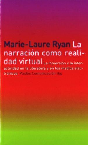 9788449315725: La narración como realidad virtual: La inmersión y la interactividad en la literatura y en los medios electrónicos (Comunicación)