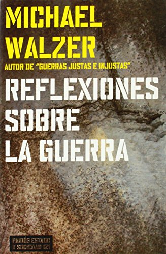 Reflexiones sobre la guerra / Reflections on War (Spanish Edition): Walzer, Michael
