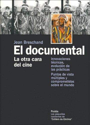 9788449316036: El documental / the Documentary: La Otra Cara Del Cine (Spanish Edition)