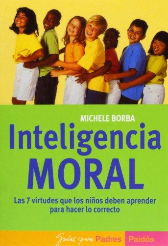 Inteligencia moral/Moral intelligence: Las 7 virtudes que: Michele Borda