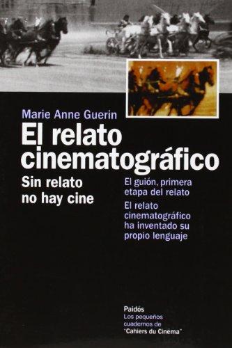 El relato cinematografico / the Cinematic Story (Spanish Edition): Marie Anne Guerin