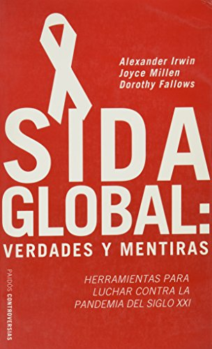 9788449316265: Sida Global/Global AIDS: Verdades y mentiras/Myths & Facts (Paidos Controversias) (Spanish Edition)