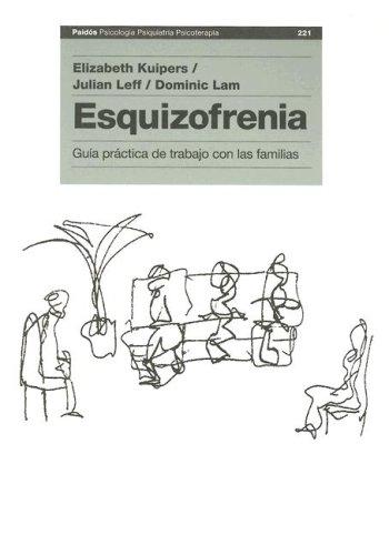 9788449316296: Esquizofrenia/ Family Work for Schizophrenia: Guia practica de trabajo con las familias (Paidos Psicologia Psiquiatria Psicoterapia) (Spanish Edition)