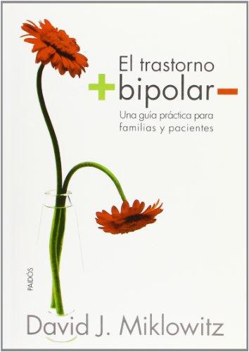 9788449316357: El trastorno bipolar: Una guía práctica para familias y pacientes: 216 (Divulgación-Autoayuda)
