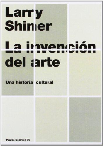 9788449316401: La invención del arte: Una historia cultural (Estética)