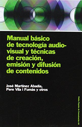 9788449316548: Manual Basico De Tecnologia Audiovisual Y Tecnicas De Creacion, Emision Y Difusion De Contenidos / Basic Manual of Audiovisual Technology and Creation ... Communication Papers) (Spanish Edition)