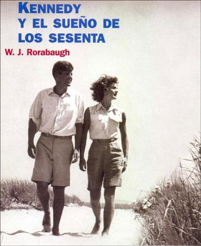 9788449316654: Kennedy Y El Sueno De Los Sesenta/Kennedy and the Promise of the Sixties (Historia Contemporanea) (Spanish Edition)