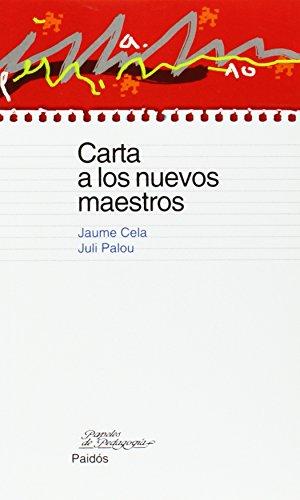 CARTA A LOS NUEVOS MAESTROS: PALOU, JULI ;