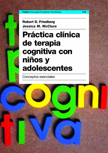 9788449316890: Practica clinica de terapia cognitiva con ninos y adolescentes/ Clinical Practice of Cognitive Therapy with Children and Adolescents (Spanish Edition)