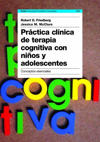 Práctica clínica de terapia cognitiva con niños: Friedberg, Robert; McClure,