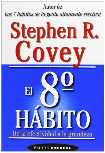 9788449317101: 104: El octavo hábito: De la efectividad a la grandeza (Empresa)