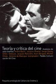 Teroria Y Critica Del Cine/theater Theory And Criticism (Spanish Edition) (8449317215) by Antoine De Baecque