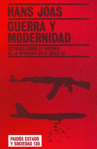 9788449317255: Guerra y modernidad/ War And Worth: Estudios Sobre La Historia De La Violencia En El Siglo XX / Studies about the history of violence in the 20th century (Spanish Edition)