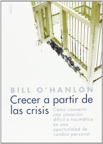 9788449317583: Crecer a partir de la crisis: Cómo convertir una situación difícil o traumática en una oportunidad de cambio (Divulgacion - Autoayuda)