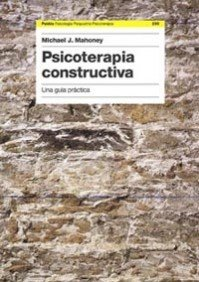 9788449317682: Psicoterapia constructiva: Una guía práctica: 230 (Psicología Psiquiatría Psicoterapia)