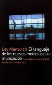 9788449317699: 163: El Lenguaje De Los Nuevos Medios De Comunicacion/ The Language of New Media (Paidos comunicacion/ Communication) (Spanish Edition)