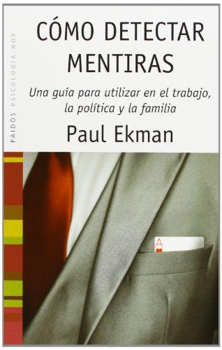 Como Detectar Mentiras / Telling Lies: Una Guia para Utilizar en el Trabajo, la Politica y la ...