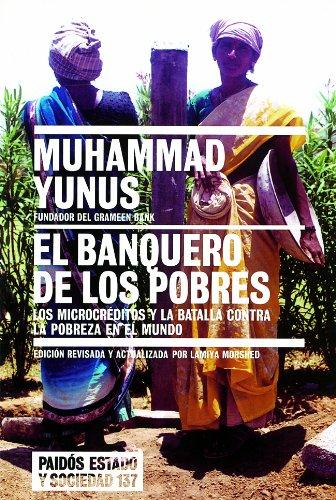 9788449318306: El banquero de los pobres: Los microcréditos y la batalla contra la pobreza en el mundo: 137 (Estado Y Sociedad (paidos))
