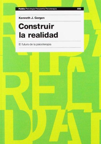9788449318436: Construir la realidad / Building the Reality: El Futuro de la Psicoterapia / The Future of Psychotherapy (Paidos Psicologia Psiquiatria Psicoterapia / ... Psychiatry, Psychotherapy) (Spanish Edition)