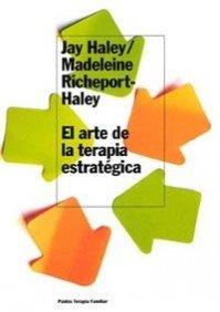 El Arte de la Terapia Estrategica (Spanish: Haley, Jay; Richeport-Haley,