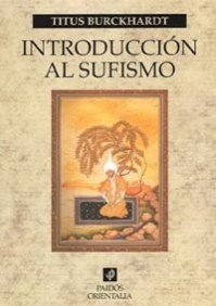 9788449318597: Introduccion Al Sufismo/ Sufism, a Brief Introduction (Orientalia) (Spanish Edition)