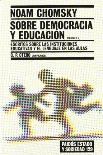 9788449318603: 2: Sobre democracia y educacion / Chomsky on Democracy and Education: Escritos sobre las instituciones educativas y el lenguaje en las aulas (Paidos Estado y Sociedad) (Spanish Edition)