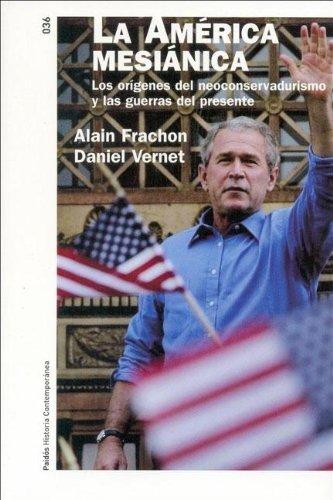 9788449318634: La America Mesianica/ Messianic America (Historia Contemporanea) (Spanish Edition)