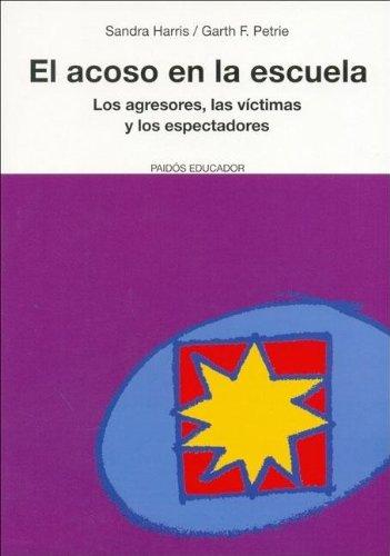 9788449318672: Acoso en la escuela, el - los agresores, las victimas y los espectador (Educador/Educator)