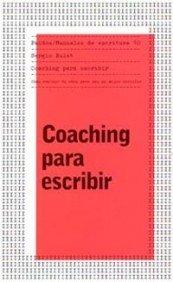 9788449318795: Coaching para escribir/ Coaching for Writers: como evaluar tu obra para ser un mejor escritor/How to Evaluate Your Work to Be a Better Writer (Manuales De Escritura) (Spanish Edition)