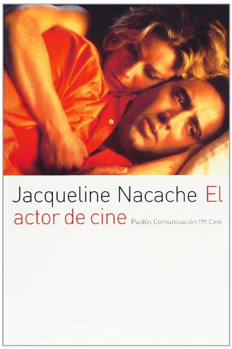 El actor de cine/ The Movie Actor (Paidos Comunicacion) (Spanish Edition) (8449318890) by Jacqueline Nacache