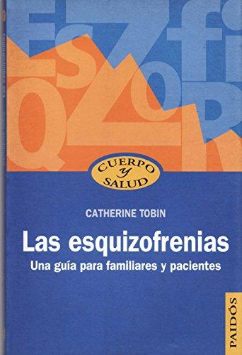 9788449318917: Las Esquizofrenias/ Schizophrenia: Una guia para familiares y pacientes/A Guide for Patients, Family And Caregivers (Cuerpo y Salud / Body and Health) (Spanish Edition)
