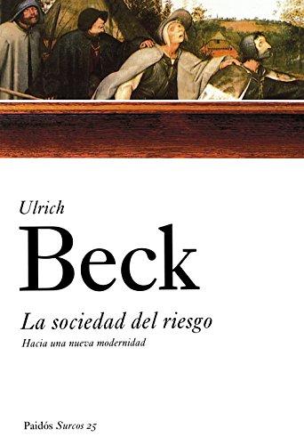 9788449318924: La Sociedad Del Riesgo/ The Risk Society: Hacia Una Nueva Modernidad (Paidos Surcos) (Spanish Edition)