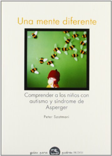 9788449318986: Una Mente Diferente / A Mind Apart (guias para padres) (Spanish Edition)
