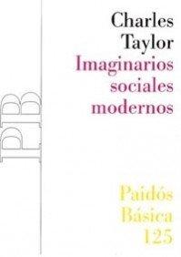 Imaginarios Sociales Modernos/ Modern Social Imaginaries (Paidos Basica) (Spanish Edition): ...